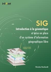 Nicolas Roelandt - SIG - Introduction à la géomatique et mise en place d'un système d'information géographique libre.