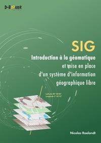 Téléchargement gratuit ebook format txt SIG - Introduction à la géomatique et mise en place d'un système d'information géographique libre en francais