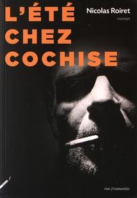 Nicolas Roiret - L'été chez Cochise.