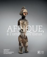 Afrique, à lombre des dieux - Collections africaines de la Congrégation du Saint-Esprit.pdf