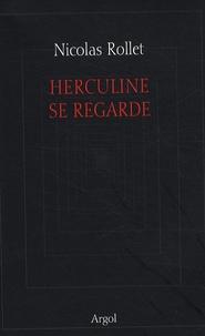 Nicolas Rollet - Herculine se regarde.