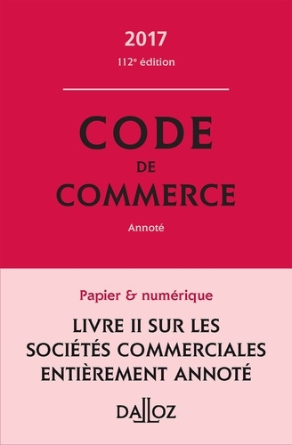 Code de commerce 2017, annoté