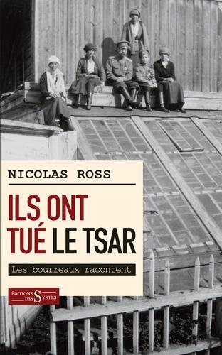 Ils ont tué le tsar... - Nicolas Ross - Format ePub - 9782940523979 - 14,99 €