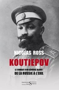 Koutiepov - Le combat dun général blanc : de la Russie à lexil.pdf