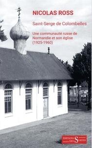 Ebooks for joomla téléchargement gratuit Saint-Serge de colombelles  - Une communaute russe de Normandie et son église (1925-1960)