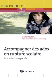 Nicolas Roubaud - Accompagner des ados en rupture scolaire - La motivation globale.