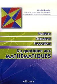 Nicolas Rouche - Du quotidien aux mathématiques - Nombres, grandeurs, proportions.