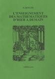 Nicolas Rouche - L'enseignement des mathématiques d'hier à demain.