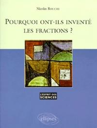 Nicolas Rouche - Pourquoi ont-ils inventé les fractions ?.