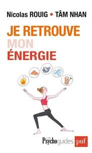 Nicolas Rouig et Tâm Nhan - Je retrouve mon énergie - Evoluer avec les cinq éléments de la pensée chinoise.