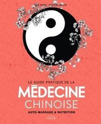 Nicolas Rouig et Tâm Nhan - Le guide pratique de la médecine chinoise - Auto-massages et nutrition.