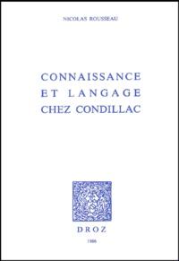 Nicolas Rousseau - Connaissance et langage chez Condillac.