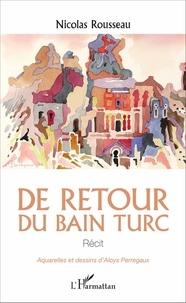Nicolas Rousseau - De retour du bain turc.
