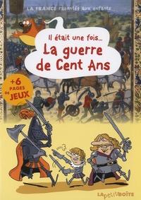 Nicolas Rousseau et Jean-Benoît Durand - Il était une fois... La guerre de Cent Ans.