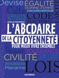 Nicolas Rousseau - L'ABCdaire de la citoyenneté pour mieux vivre ensemble.