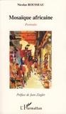 Nicolas Rousseau - Mosaïque africaine - Portraits.