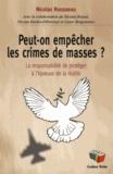 Nicolas Rousseau - Peut-on empêcher les crimes de masses ? - La responsabilité de protéger à l'épreuve de la réalité.
