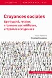 Nicolas Roussiau - Croyances sociales - Spiritualité, religion, croyances ascientifiques, croyances areligieuses.