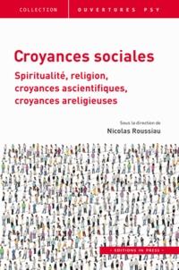 Croyances sociales - Spiritualité, religion, croyances ascientifiques, croyances areligieuses.pdf