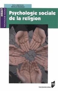 Nicolas Roussiau - Psychologie sociale de la religion.