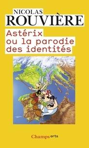 Nicolas Rouvière - Astérix ou la parodie des identités.