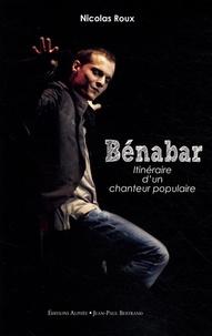 Nicolas Roux - Bénabar, itinéraire d'un chanteur populaire.