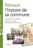Nicolas Roux et Delphine Souvay - Retracer l'histoire de sa commune - Reconstituer la vie locale, Retrouver l'histoire des principaux monuments.