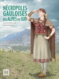 Nicolas Rouzeau - Nécropoles gauloises des Alpes du Sud.