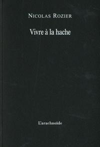 Nicolas Rozier - Vivre à la hache.