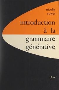 Nicolas Ruwet et Jacques de Bie - Introduction à la grammaire générative.