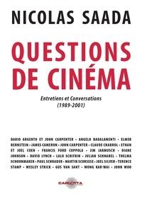 Nicolas Saada - Questions de cinéma de Nicolas Saada - Entretiens et conversations (1989-2001).
