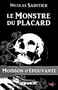 Nicolas Saintier - Le Monstre du placard - Moisson d'épouvante, T1.