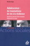 Nicolas Sajus - Adolescence : du traumatisme de vie à la résilience - Quand les mots de l'âme humaine dépassent les maux.