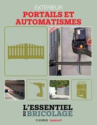 Nicolas Sallavuard et Nicolas Vidal - Aménagements extérieurs : Portails et automatismes - L'essentiel du bricolage.