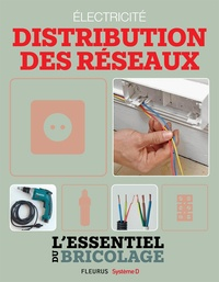 Nicolas Sallavuard et Nicolas Vidal - Électricité : Distribution des réseaux (L'essentiel du bricolage) - L'essentiel du bricolage.