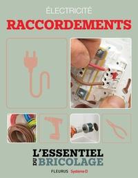 Nicolas Sallavuard et Nicolas Vidal - Électricité : Raccordements (L'essentiel du bricolage) - L'essentiel du bricolage.