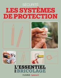 Nicolas Sallavuard et Nicolas Vidal - Sécurité : Les systèmes de protection (L'essentiel du bricolage) - L'essentiel du bricolage.