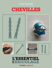 Nicolas Sallavuard et Nicolas Vidal - Techniques de base - Fixations : chevilles (L'essentiel du bricolage) - L'essentiel du bricolage.