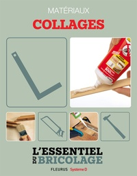 Nicolas Sallavuard et Nicolas Vidal - Techniques de base - Matériaux : collages (L'essentiel du bricolage) - L'essentiel du bricolage.