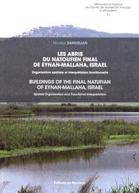 Nicolas Samuelian - Les abris du Natoufien final de Eynan-Mallaha, Israël - Organisation spatiale et interprétation fonctionnelle.