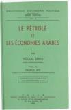 Nicolas Sarkis et Maurice Byé - Le pétrole et les économies arabes.