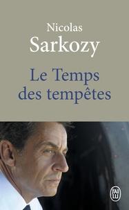 Nicolas Sarkozy - Le temps des tempêtes.
