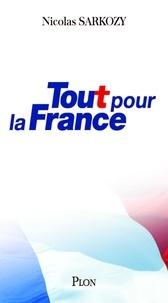 Nicolas Sarkozy - Tout pour la France.