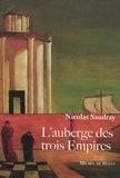 Nicolas Saudray - L'Auberge des trois Empires.