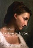 Nicolas Saudray - Le Jaune et le Noir - Sur les pas de Stendhal.
