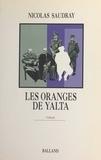 Nicolas Saudray - Les oranges de Yalta.