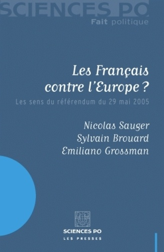 Les Français contre l'Europe ?. Les sens du référendum du 29 mai 2005