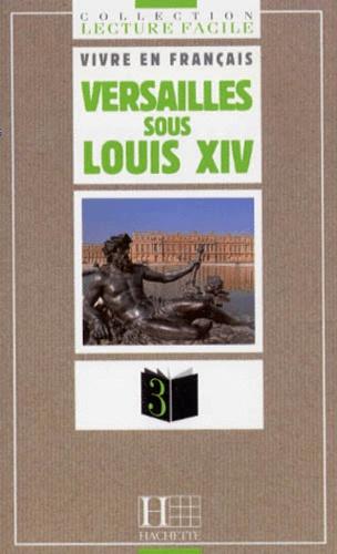Nicolas Schneider - Versailles sous Louis XIV.
