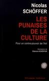 Nicolas Schöffer - Les punaises de la culture - Pour un contre-pouvoir de l'art.