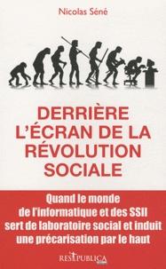 Nicolas Séné - Derrière l'écran de la révolution sociale.